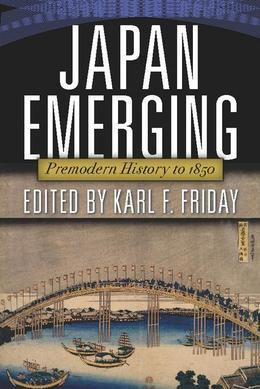 Japan Emerging: Premodern History to 1850