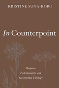 In Counterpoint: Diaspora, Postcoloniality, and Sacramental Theology