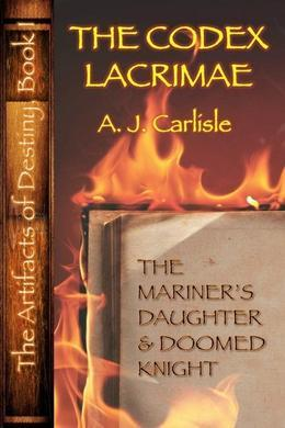 The Codex Lacrimae: The Mariner's Daughter and Doomed Knight