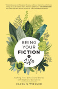 Bring Your Fiction to Life: Crafting Three-Dimensional Stories with Depth and Complexity