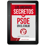 Los archivos secretos del PSOE en el exilio