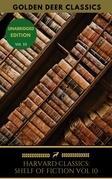 The Harvard Classics Shelf of Fiction Vol: 10