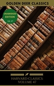 Harvard Classics Volume 47
