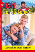 Toni der Hüttenwirt 162 - Heimatroman