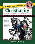The Politically Incorrect Guide to Christianity