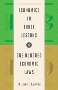 Economics in Three Lessons & One Hundred Economc Laws