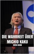Die Wahrheit über Michio Kaku