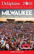 MILWAUKEE - The Delaplaine 2018 Long Weekend Guide