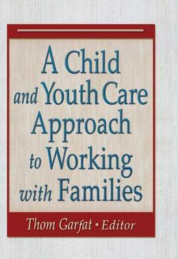 A Child and Youth Care Approach to Working with Families