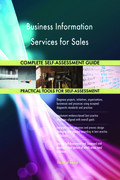 Business Information Services for Sales Complete Self-Assessment Guide