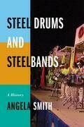 Steel Drums and Steelbands: A History