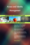 Access and Identity Management Complete Self-Assessment Guide