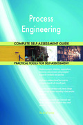 Process Engineering Complete Self-Assessment Guide