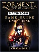 Torment Tides of Numenera Macintosh Game Guide Unofficial