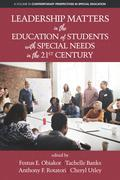 Leadership Matters in the Education of  Students with Special Needs in the 21st Century