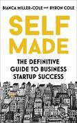 Self Made: The Definitive Guide to Business Start-up success