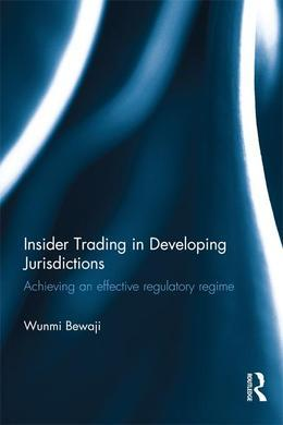 Insider Trading in Developing Jurisdictions: Achieving an Effective Regulatory Regime