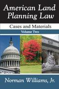 American Land Planning Law: Case and Materials, Volume 2