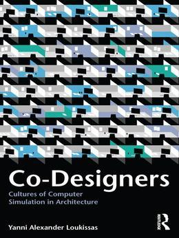 Co-Designers: Cultures of Computer Simulation in Architecture