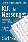 Kill the Messenger: The War on Standardized Testing
