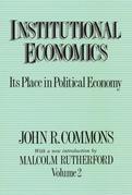 Institutional Economics: Its Place in Political Economy, Volume 2