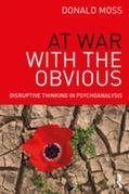 At War with the Obvious: Disruptive Thinking in Psychoanalysis