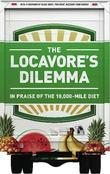 The Locavore's Dilemma: In Praise of the 10,000-mile Diet