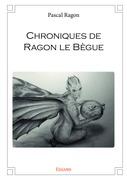 Chroniques de Ragon le Bègue