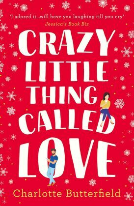 Crazy Little Thing Called Love: The perfect laugh out loud romantic comedy you won't be able to put down