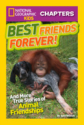 National Geographic Kids Chapters: Best Friends Forever: And More True Stories of Animal Friendships (National Geographic Kids Chapters)