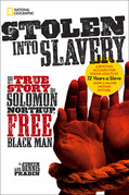 Stolen into Slavery: The True Story of Solomon Northup, Free Black Man (Biography)