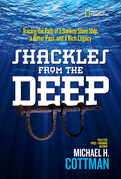 Shackles From the Deep: Tracing the Path of a Sunken Slave Ship, a Bitter Past, and a Rich Legacy (History (US))