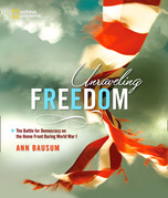 Unraveling Freedom: The Battle for Democracy on the Homefront During World War I (History (US))