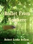 Bullet From Nowhere