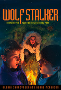 Mysteries in Our National Parks: Wolf Stalker: A Mystery in Yellowstone National Park (Mysteries in Our National Park)
