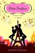 Petite Anglaise: A True Story: In Paris. In Love. In Trouble.