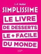 Simplissime - Desserts: Le livre de desserts le + facile du monde