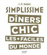 Simplissime - Dîners Chic: Les dîners chic les + faciles du monde