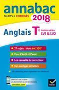 Annales Annabac 2018 Anglais Tle LV1 et LV2: sujets et corrigés du bac Terminale toutes séries