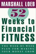 52 Weeks to Financial Fitness: The Week-by-Week Plan for Making Your Money Grow