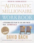 The Automatic Millionaire Workbook: A Personalized Plan to Live and Finish Rich. . . Automatically