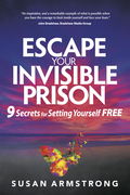 Escape Your Invisible Prison