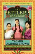 The Settler's Cookbook: A Memoir Of Love, Migration And Food