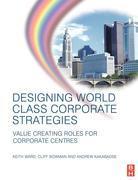 Designing World Class Corporate Strategies