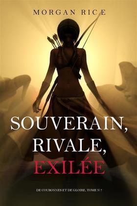 Souverain, Rivale, Exilée