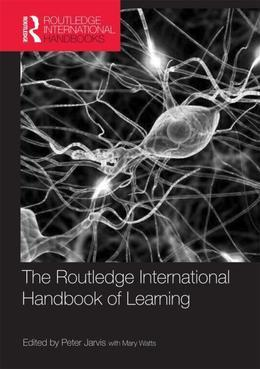 The Routledge International Handbook of Learning