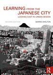 Learning from the Japanese City: Looking East in Urban Design