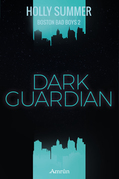 Dark Guardian (Boston Bad Boys Band 2)