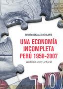 Una economía incompleta. Perú 1950-2007