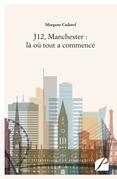 J12, Manchester : là où tout a commencé